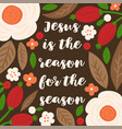 jesus is reason for season vector image vector image