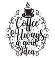 coffee quote and saying good for print coffee vector image