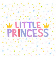 little princess t-shirt design poster vector image vector image