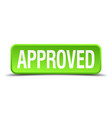 approved green 3d realistic square isolated button vector image vector image