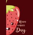 have a nice day card with fruit cartoon vector image vector image