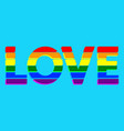 love with colors lgbt flag typography design vector image vector image