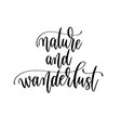 nature and wanderlust - hand lettering travel vector image