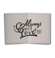 Always will love you Hand-lettering text vector image vector image