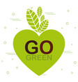 go green label with heart vector image vector image