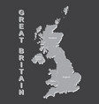 united kingdom map uk map with borders on grey vector image vector image