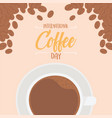 international day coffee top view cup seeds vector image vector image