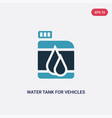 two color water tank for vehicles icon from vector image vector image
