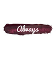 Always Banner on a Paint Smear vector image vector image