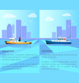 aquatory and seaport promo posters with vessels vector image vector image