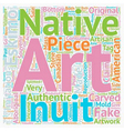 Authenticity of Inuit Eskimo Art and Native vector image vector image