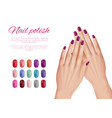 polish nail colors woman hands nails models vector image vector image
