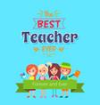 best teacher ever placard vector image