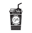 coffee quote take a break it s coffee time vector image vector image