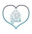 degraded outline heart with i love you romantic vector image