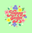 happy easter calligraphy flowers vector image vector image