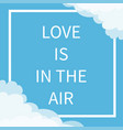 love is in air lettering text square line vector image vector image