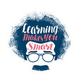 learning makes you smart lettering education vector image vector image