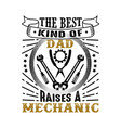 mechanic father day quote and saying good vector image vector image