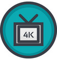 icon of 4k video quality on button in flat vector image vector image