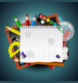 school background with school supplies and empty vector image