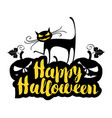 lettering happy halloween with a cat and pumpkins vector image