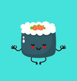 cute happy smiling sushiroll meditate vector image vector image