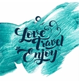 Love Travel Enjoy Calligraphic Stroke Glitter vector image vector image
