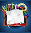 school supplies and empty paper with place for vector image vector image