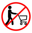 sign prohibiting the carry with a grocery cart vector image vector image