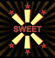 typography slogan vintage with sweet for t shirt vector image