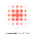 coral trendy color circle in halftone halftone vector image