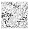 Vacationing in Costa Rica Word Cloud Concept vector image vector image