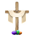 wooden cross with a cloth and colored eggs vector image vector image
