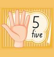 number five hand gesture vector image vector image