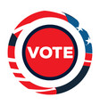 isolated american campaign button vector image
