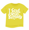 irreverent birthday t shirt with hand drawn vector image vector image