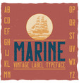 nautical vintage label typeface vector image