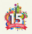 Happy birthday 15 year greeting card poster color vector image vector image