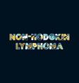 non-hodgkin lymphoma concept word art vector image vector image