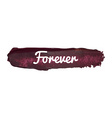 Forever Paint Smear Banner vector image vector image