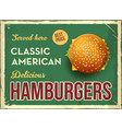 grunge retro metal sign with hamburger classic vector image