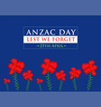 anzac day lest we forget on blue background vector image vector image