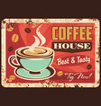 coffeehouse hot drink rusty metal plate vector image vector image