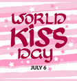 congratulation world kiss day with handwritten vector image vector image
