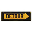 detour vintage rusty metal sign vector image