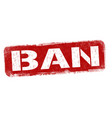 ban sign or stamp vector image