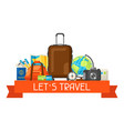 travel concept traveling background vector image vector image