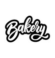 bakery lettering phrase on white background vector image