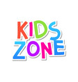 kid zone fun banner background kids game vector image